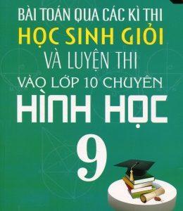 Nơi Bán Sách Bài Toán Qua Các Kì Thi Học Sinh Giỏi Và Luyện Thi Vào Lớp 10 Chuyên - Hình Học 9 Rẻ Nhất